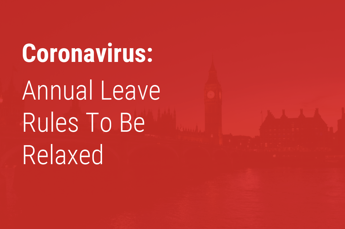 Coronavirus: Annual Leave Rules To Be Relaxed