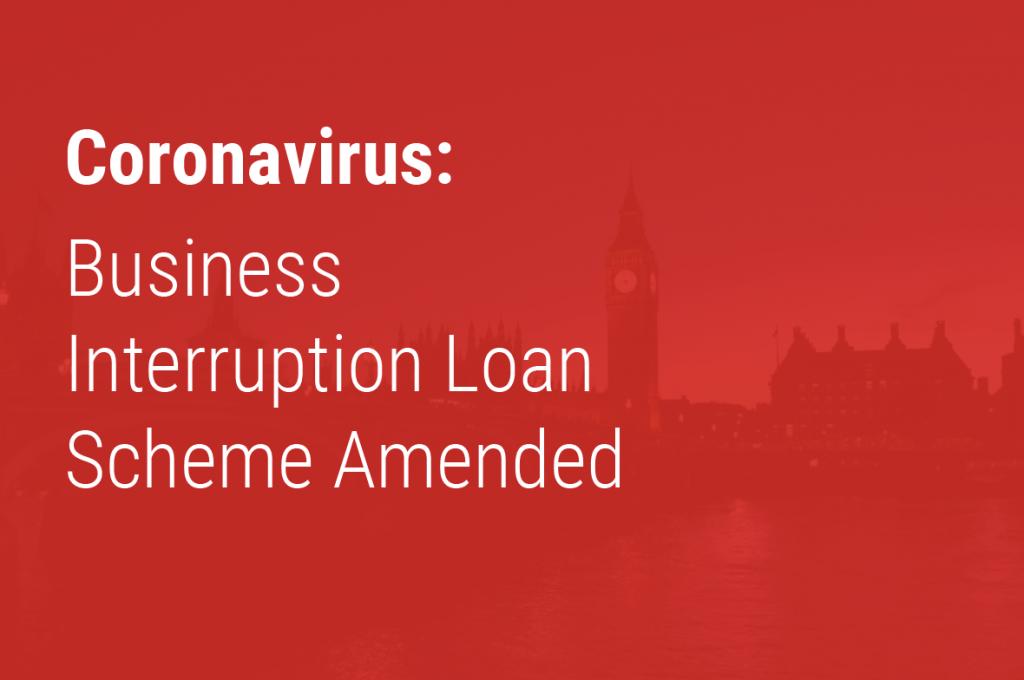 Business Interruption Loan Scheme Amended