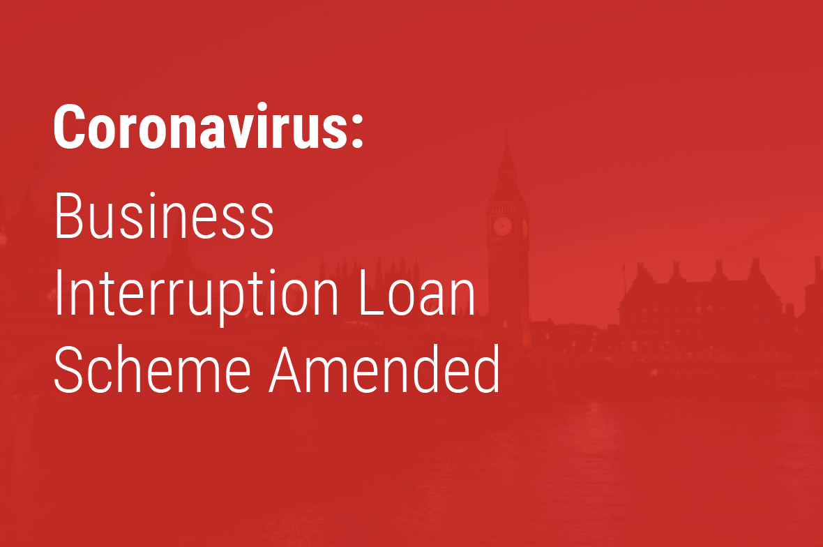 Business Interruption Loan Scheme Amended