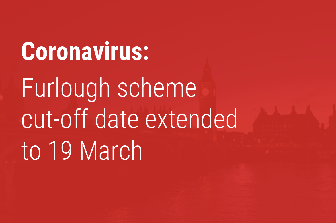 Furlough scheme cut-off date extended to 19 March Thousands more employees will able to receive support through the Coronavirus Job Retention Scheme (CJRS) after the eligibility date was extended to 19 March 2020, the government announced today.